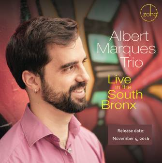 ALBERT MARQUES TRIO PRESENTS 'LIVE IN THE SOUTH BRONX' (ZOHO)